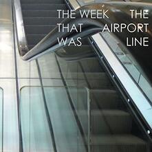 Airport Line - Vinile 7'' di Week That Was