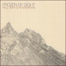 Frozen by Sight - CD Audio di Paul Smith,Peter Brewis