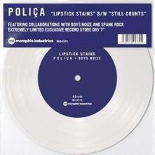 Lipstick Stains / Still Counts - Vinile 7'' di Polica
