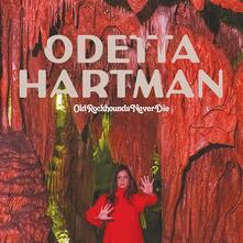 Old Rockhounds Never Die - Vinile LP di Odetta Hartman