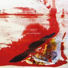 Pleasureland - Vinile LP di Haley