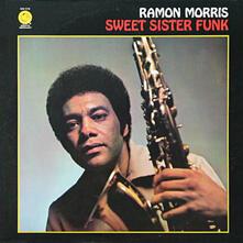 Sweet Sister Funk (180 gr.) - Vinile LP di Ramon Morris
