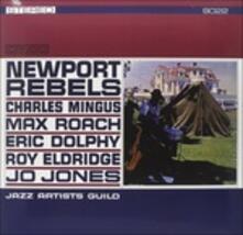 Newport Rebels (180 gr.) - Vinile LP di Max Roach,Charles Mingus,Eric Dolphy,Roy Eldridge,Jo Jones