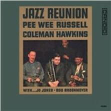 Jazz Reunion - Vinile LP di Coleman Hawkins,Pee Wee Russell