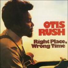 Right Place, Wrong Time - Vinile LP di Otis Rush