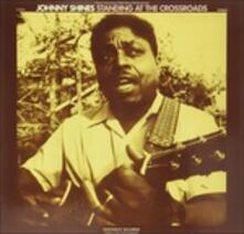 Standing at the Crossroads (180 gr.) - Vinile LP di Johnny Shines