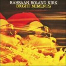 Bright Moments (180 gr.) - Vinile LP di Roland Kirk
