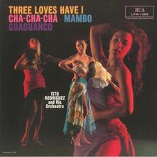 Three Loves I Have. Cha-Cha-Cha Mambo Guaguanco (180 gr.) - Vinile LP di Tito Rodriguez