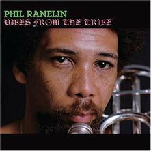 Vibes from the Tribe - Vinile LP di Phil Ranelin