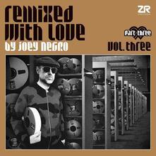 Remixed with Love vol.3.3 - Vinile LP di Joey Negro