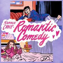 Romantic Comedy - Vinile LP di Summer Camp