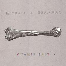 Vitamin Easy - Vinile LP di Michael A Grammar