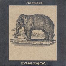 Pachyderm - Vinile LP di Michael Chapman