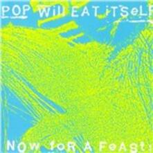 Now for a Feast - Vinile LP di Pop Will Eat Itself