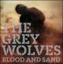 Blood & Sand - Vinile LP + CD Audio di Grey Wolves