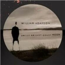 Under an East Coast Moon - Vinile LP di William Adamson