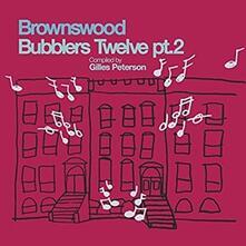Brownswood Bubblers 12 part 2 - Vinile LP