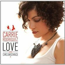 Love and Circumstance - Vinile LP di Carrie Rodriguez