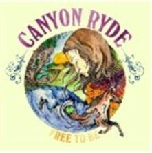 Free to Be - Vinile LP di Canyon Ryde