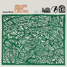 Absorb / Fabric / Cascade - Vinile LP di Jonas Munk