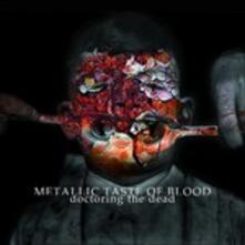 Doctoring the Dead - Vinile LP di Metallic Taste of Blood