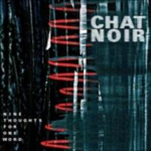 Nine Thoughts For One.. - Vinile LP di Chat Noir