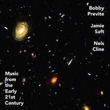 Music from the Early 21st Century - Vinile LP di Bobby Previte,Nels Cline,Jamie Saft