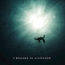 5 Billion in Diamonds - Vinile LP di 5 Billion in Diamonds