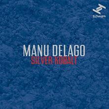 Silver Kobalt - Vinile LP di Manu Delago