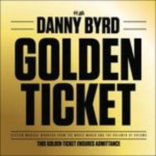 Golden Ticket - Vinile LP di Danny Byrd