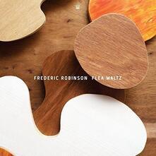 Flea Waltz - Vinile LP + CD Audio di Frederic Robinson