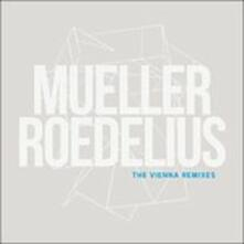 The Vienna Remixes - Vinile 7'' di Roedelius,Christoph Müller