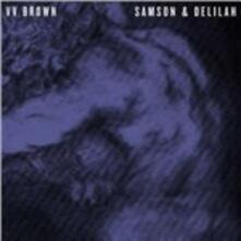 Samson & Delilah - Vinile LP di VV Brown