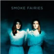 Smoke Fairies - Vinile LP di Smoke Fairies