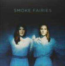 Smoke Fairies (Coloured Limited Edition) - Vinile LP di Smoke Fairies