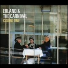 Closing Time - Vinile LP di Erland and the Carnival
