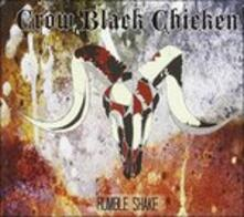 Rumble Shake - Vinile LP di Crow Black Chicken