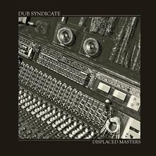 Displaced Masters - Vinile LP di Dub Syndicate