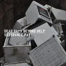 Severance Day - Vinile LP di Dead Days Beyond Help