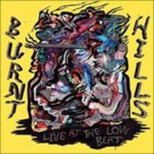 Live at the Low Beat - Vinile LP di Burnt Hills