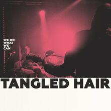 We Do What We Can - Vinile LP di Tangled Hair