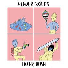 Gender Roles - Lazer Rush - Vinile 7''