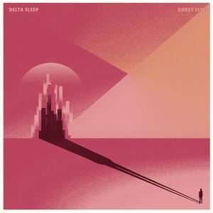 Ghost City - Vinile LP di Delta Sleep