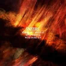 Heaven Will Rescue Us We're the Scum We're in the Sun - Vinile LP di Sneers
