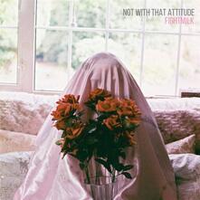 Not with That Attitude - Vinile LP di Fightmilk