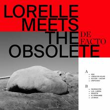 De Facto - Vinile LP di Lorelle Meets the Obsolete