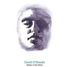 Wait - Better in the Dark - Vinile 7'' di David O'Dowda