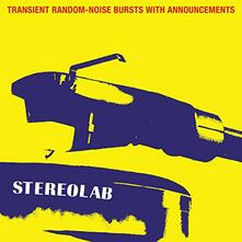 Transient Random-Noise Bursts with Announcements (Limited Clear Coloured Vinyl Edition) - Vinile LP di Stereolab