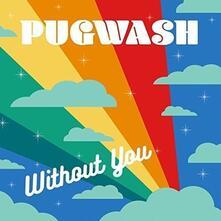 Without You - Vinile 7'' di Pugwash