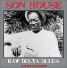 Raw Delta Blues - Vinile LP di Son House